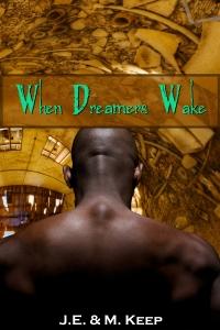 When Dreamers Wake